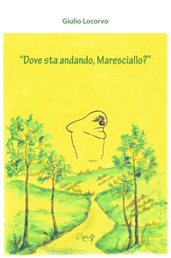 """""""Dove sta andando, Maresciallo?"""""""
