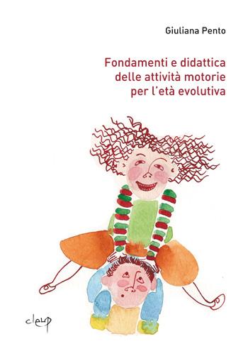 Fondamenti e didattica delle attività motorie per l'età evolutiva