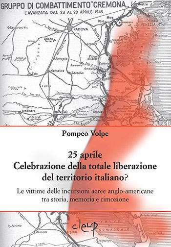25 aprile. Celebrazione della totale liberazione del territorio italiano?