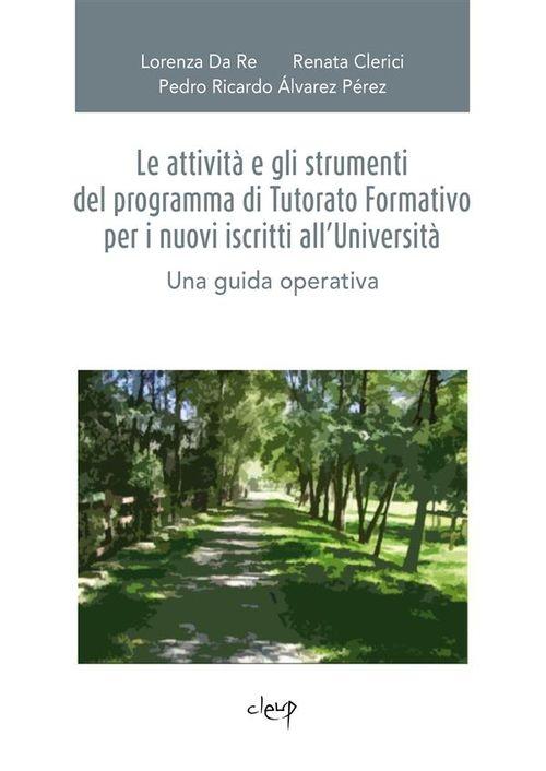 Le attività e gli strumenti del programma di Tutorato Formativo per i nuovi iscritti all'Università