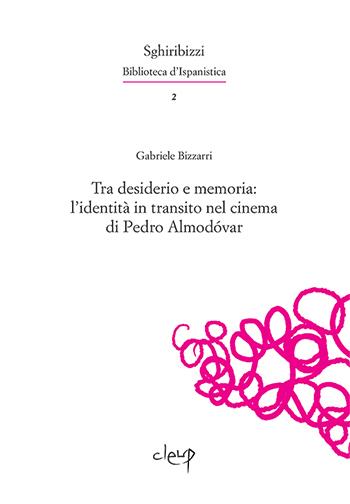 Tra desiderio e memoria: l'identità in transito nel cinema di Pedro Almodóvar