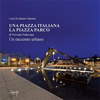 Una piazza italiana. La piazza parco di Noventa Padovana