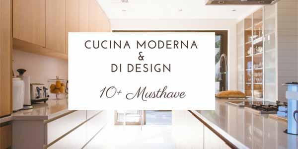 Cucina Moderna e di Design? Scopri i nostri Musthave!