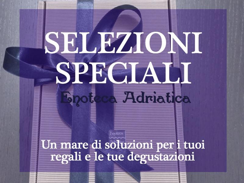 Selezioni speciali Enoteca Adriatica