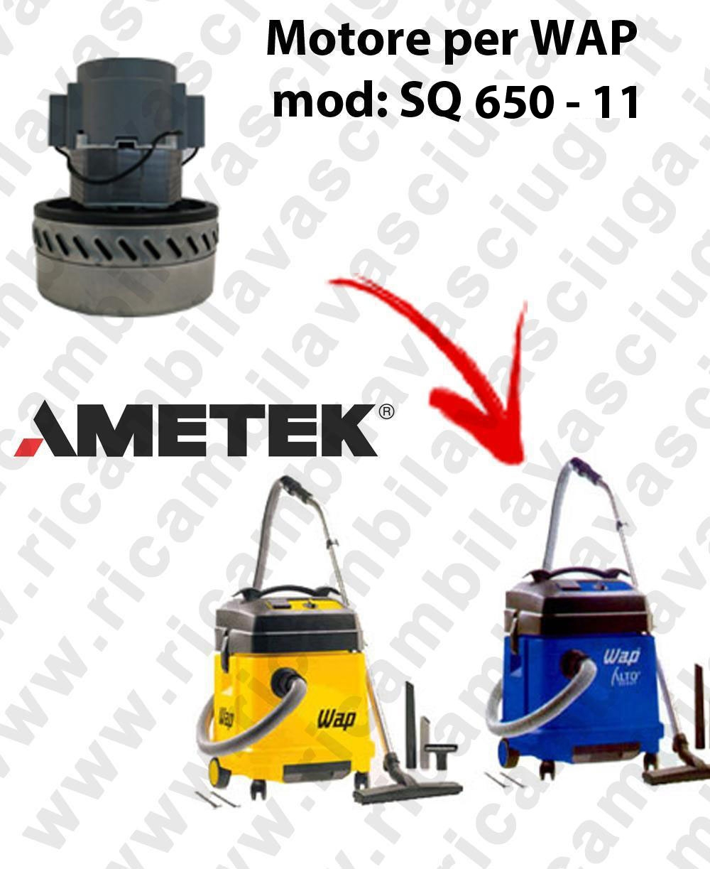 SQ 650 - 11 Ametek Vacuum Motor for vacuum cleaner WAP
