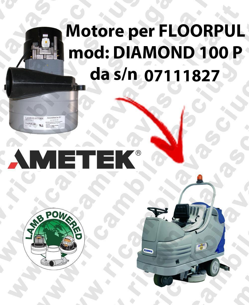 DIAMOND 100 P da s/n 07111827 MOTEUR ASPIRATION LAMB AMATEK pour autolaveuses FLOORPUL