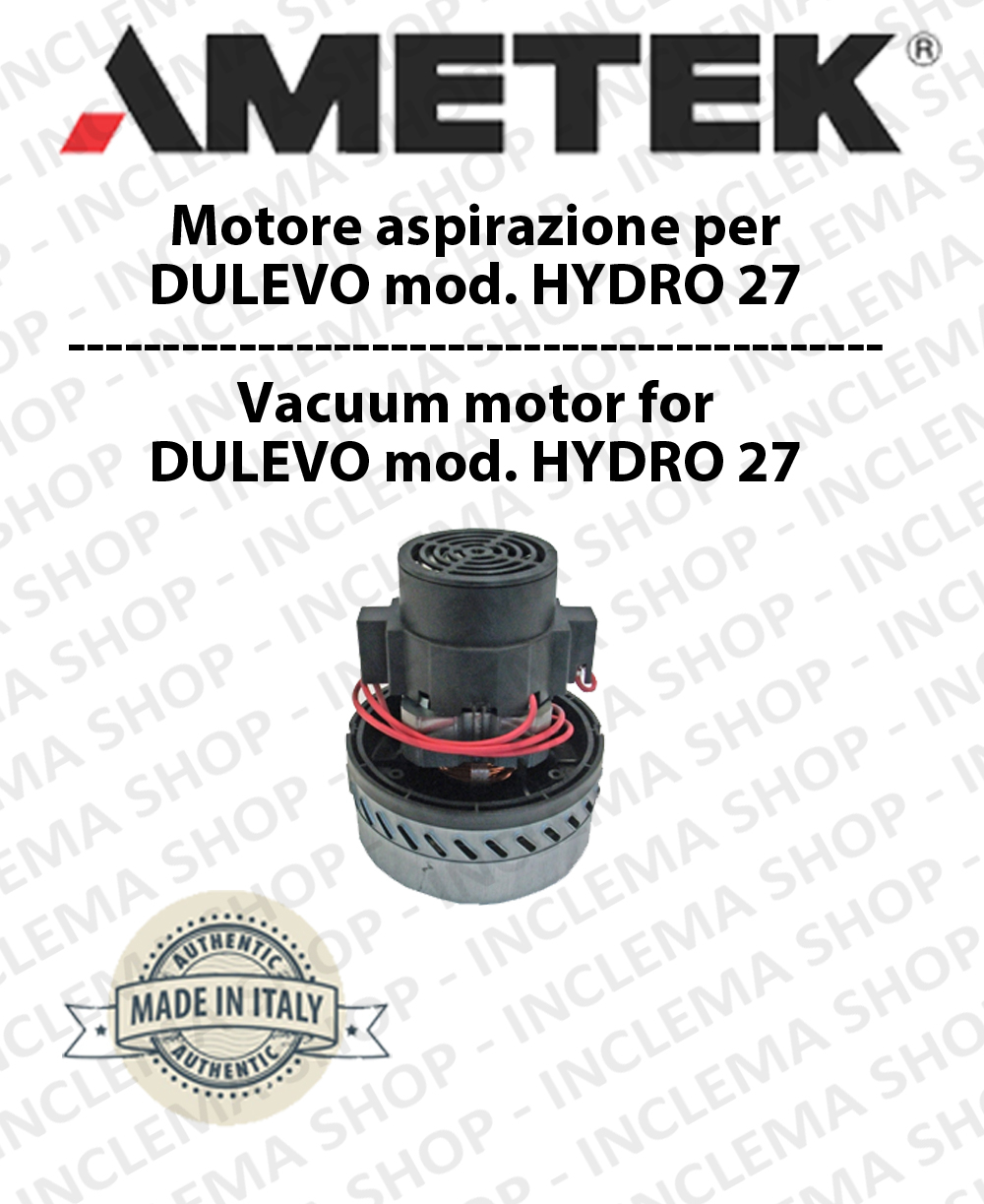 HYDRO 27 MOTEUR ASPIRATION AMETEK ITALIA pour autolaveuses DULEVO