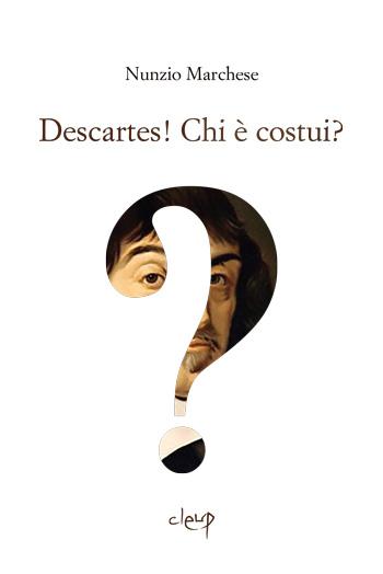 Descartes! Chi è costui?