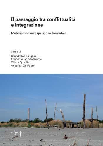 Il paesaggio tra conflittualità e integrazione