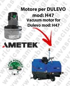H47 LAMB AMETEK vacuum motor for scrubber dryer DULEVO