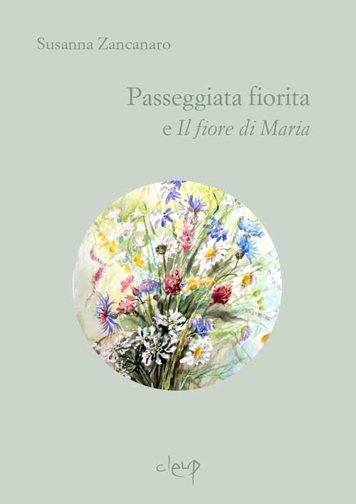 Passeggiata fiorita e Il fiore di Maria