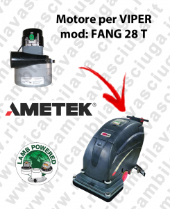 Motore Lamb Ametek di aspirazione per lavapavimenti VIPER FANG 28 T