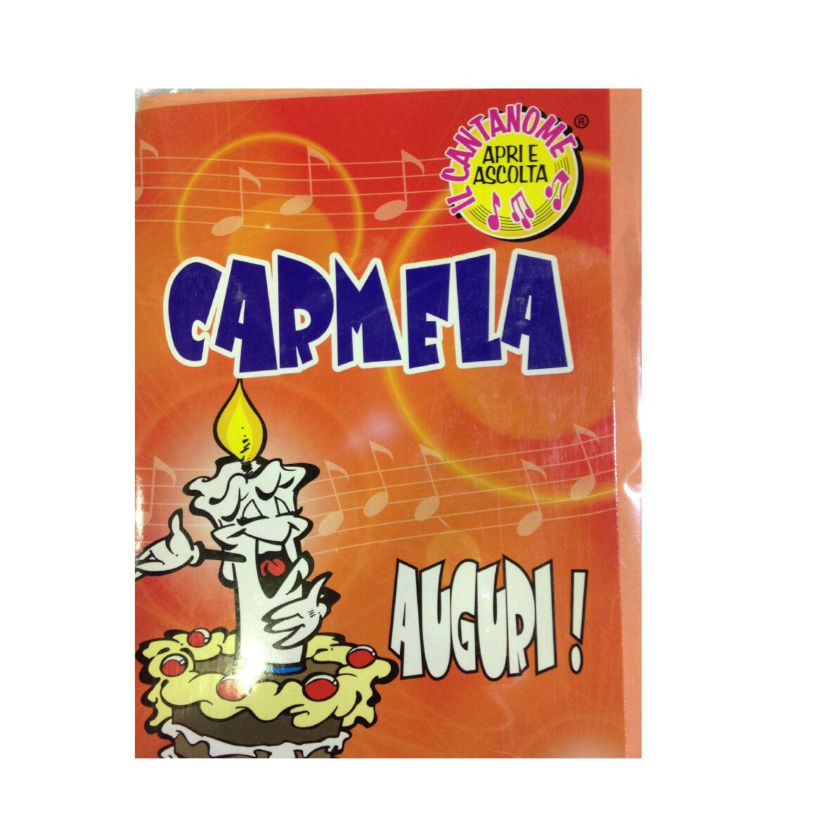 COMPLEANNO biglietto musicale canta nome CARMELA e TANTI AUGURI A TE