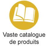 Vaste catalogue de produits