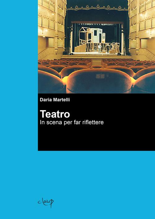 Teatro. In scena per far riflettere
