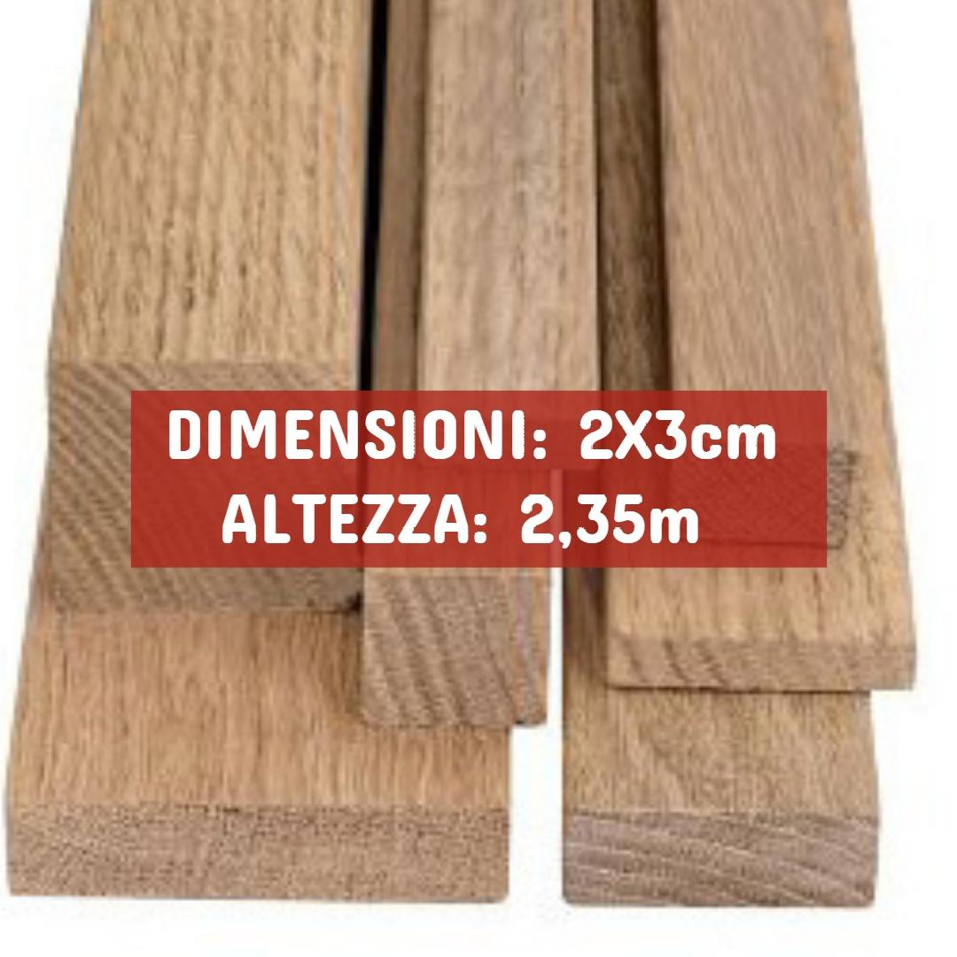 Listello Rovere Piallato - DIMENSIONI: 2X3cm - Altezza: 2,35mt - Scegli tu le misure!