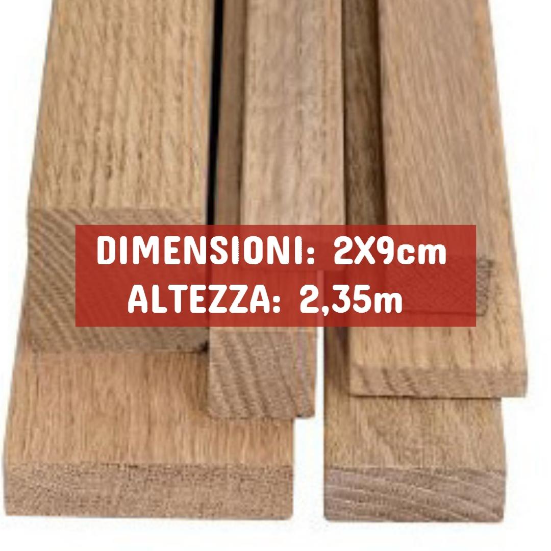 Listello Rovere Piallato - DIMENSIONI: 2X9cm - Altezza: 2,35mt - Scegli tu le misure!
