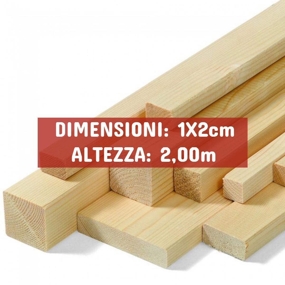 Listello Abete Piallato - DIMENSIONI: 1X2cm - Altezza: 2,00mt