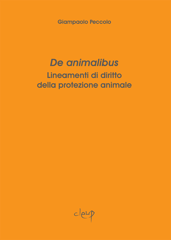 De animalibus. Lineamenti di diritto della protezione animale