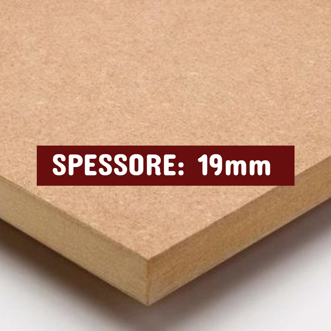 Tavola MDF - Spessore: 19mm - Scegli tu le misure!