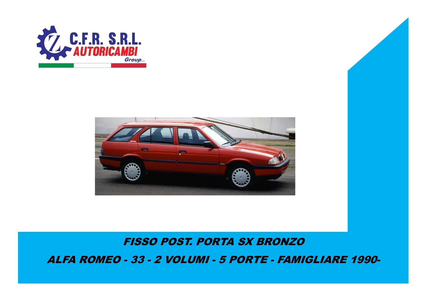 FISSO POSTERIORE PORTA SX BRONZO PER ALFA ROMEO 33 4/5 PORTE  FAMILIARE 1983-1989