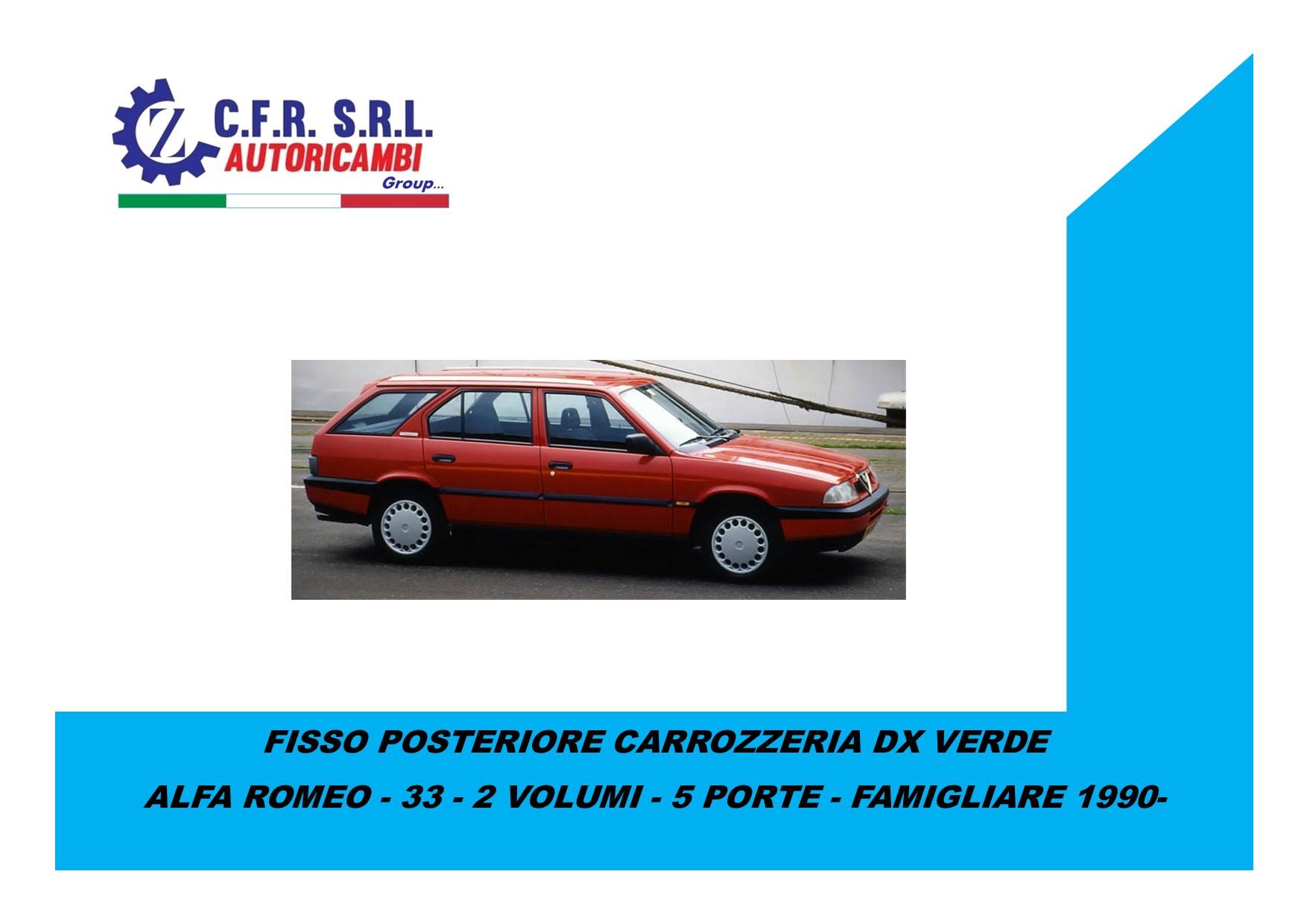 FISSO POSTERIORE CARROZZERIA DX VERDE PER ALFA ROMEO 33 FAMIGLIARE 5 PORTE 1983-1989
