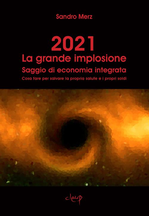 2021. La grande implosione