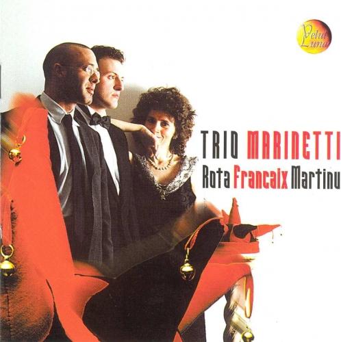 ROTA, FRANCAIX, MARTINU - TRIOS FOR PIANO, FLUTE AND VIOLINS