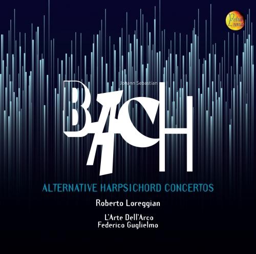BACH - ALTERNATIVE HARPSICHORD CONCERTOS