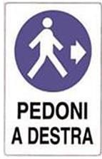 CARTELLO IN POLIONDA PEDONI A DESTRA CM 50X70