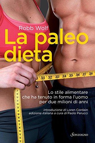 Le Régime Paléo par Robb Wolf - Le Régime Alimentaire Qui A Gardé l'Homme En Forme Pour 2 Millions d'Années